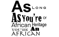 As Long As You're of African Heritage