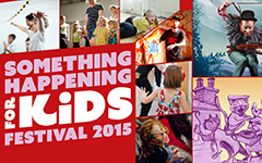Something Happening For Kids Festival 2015