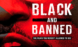 Get two for one tickets to the BFI's Black and Banned Season: The Films You Weren't Allowed to See