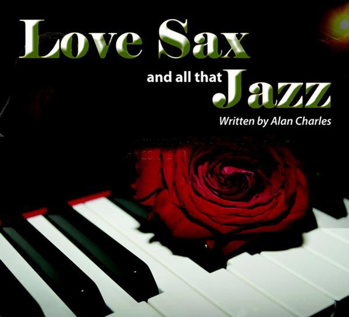 Love Sax and all that Jazz and Shoulda Coulda Woulda (Alan Charles Play)