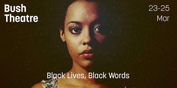 Bush Theatre - Black Lives, Black Words