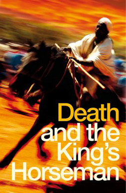 THE UNFOLDING OF A TEXT: SOYINKA'S DEATH AND THE KING'S HORSEMAN