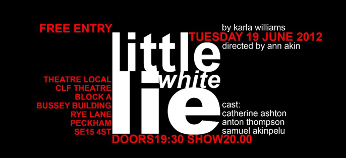 Little White Lie by Karla Williams @ Theatre Local, Peckham