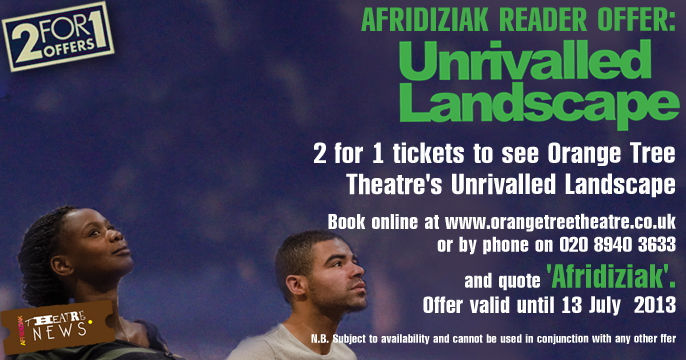 2 for 1 tickets to see Unrivalled Landscape at Orange Tree Theatre