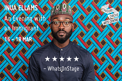 An Evening with an Immigrant by Inua Ellams, Stratford Circus