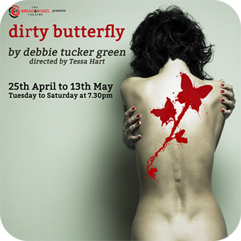 dirty butterfly by debbie tucker green