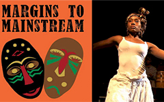 Margins to Mainstream: The Story of Black Theatre in Britain