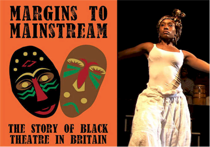 Margins to Mainstream - The Story of Black Theatre in Britain