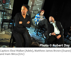 Caption: Elexi Walker (Adele), Matthew-James Brown (Duane) and Inam Mirza (Eric)