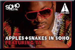 Apples & Snakes In Soho featuring Ty