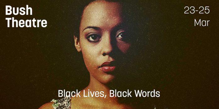Bush Theatre - Black Lives, Black Words
