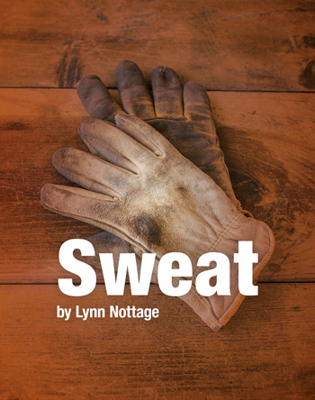 Sweat by Lynn Nottage